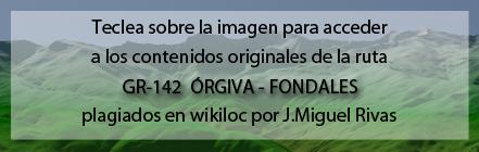 Ruta plagiada del GR142 de Órgiva a Fondales de Andaltura por wikiloc